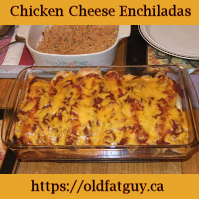 Chicken Cheese Enchiladas
